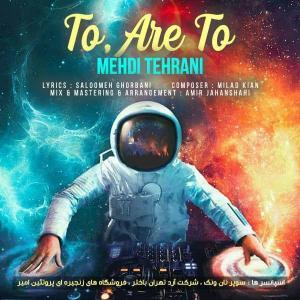 Mehdi Tehrani – To Are To
