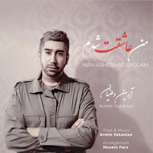 Armin Vatanian – Man Asheghat Shodam