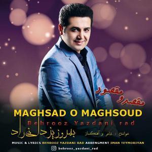Behrooz Yazdani Rad – Maghsad O Maghsoud