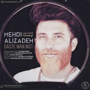 Mehdi Alizadeh – Daste Man Nist