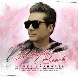 Mahdi Shahnazi – Ashegham Baash
