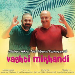 Shahram Nikyar – Vaghit Mikhandi (Ft Masoud Roshanpajooh)
