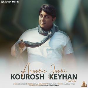 Kourosh Keyhan – Aroome Jooni