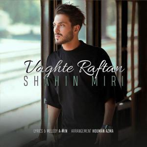 Shahin Miri – Vaghte Raftan