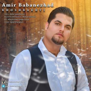 Amir Babanezhad – Khoshbakhti