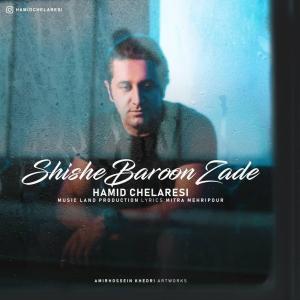 Hamid Chelaresi – Shishe Baroon Zade