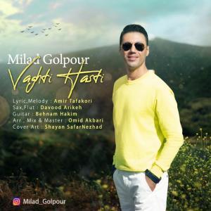 Milad Golpour – Vaghti Hasti