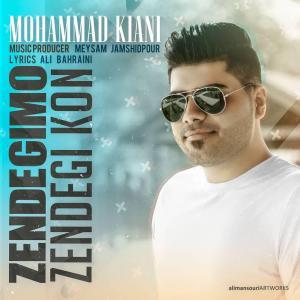Mohammad Kiani – Zendegimo Zendegi Kon