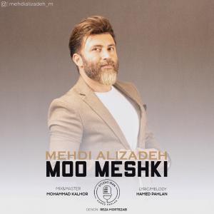 Mehdi Alizadeh – Moo Meshki