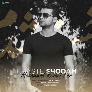 Mohammad Rezaei Far – Khaste Shodam