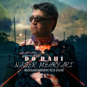 Naser Mehryari – Do Rahi