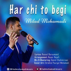 Milad Mohamadi – Harchi To Begi