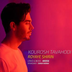 Kourosh Tavahodi – Royaye Shirin