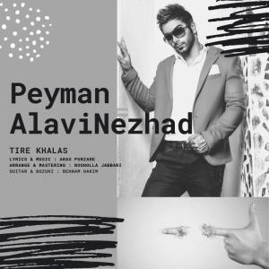 Peyman Alavi Nezhad – Tire Khalas