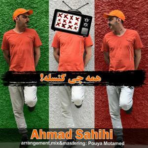 Ahmad Sahihi – Hamechi Cancele