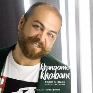 Mehdi Shirzad – Khanoome Khobam