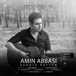 Amin Abbasi – Vaghte Raftan