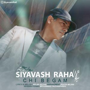 Siyavash Raha – Chi Begam