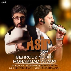 Behrouz Nejati & Mohammad Yavari – Asir