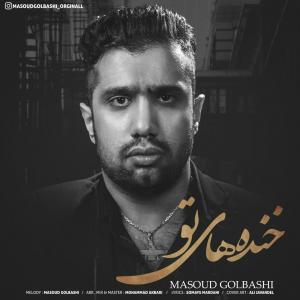 Masoud Golbashi – Khandehaye To