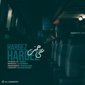 Ali Hemmati – Hargez Hargez