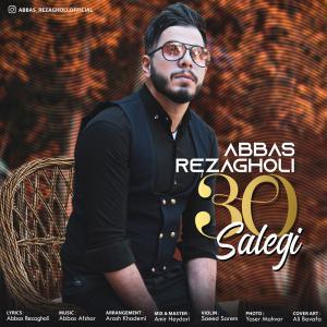 Abbas Rezagholi – 30 Salegi
