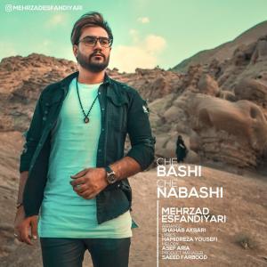 Mehrzad Esfandiyari – Che Bashi Che Nabashi
