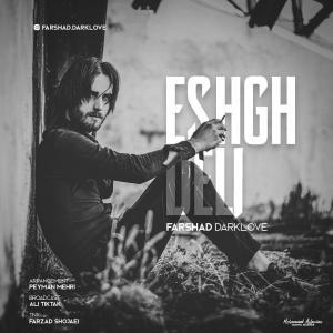 Farshad Dark Love – Eshgh Deli
