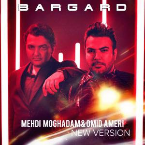 Mehdi Moghaddam & Omid Ameri – Bargard (New Version)