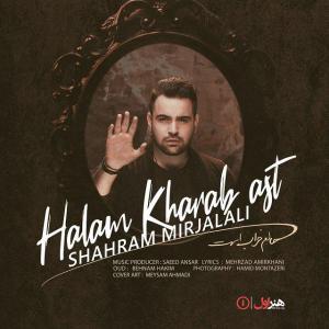 Shahram Mirjalali – Halam Kharab Ast