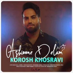 Kourosh Khosravi – Ashioone Delam