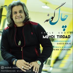 Mehdi Tirdad – Chale Goone