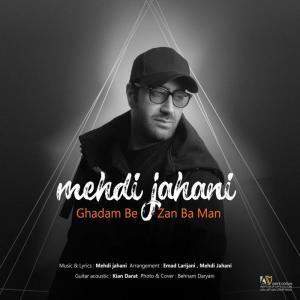 Mehdi Jahani – Ghadam Bezan Ba Man