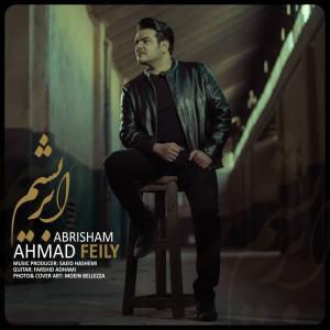 Ahmad Feily – Abrisham