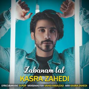 Kasra Zahedi – Zabanam Lal