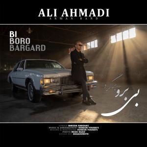 Ali Ahmadi – Bi Boro Bargard