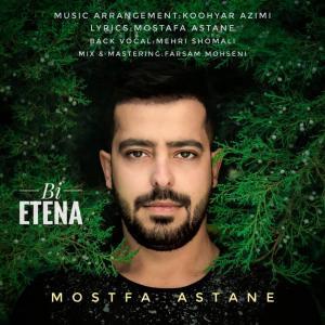Mostafa Astane – Bi Etena