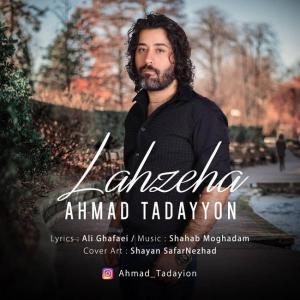 Ahmad Tadayyon – Lahzeha