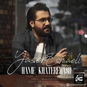 Yaser Esmaeili – Hame Khaterehash
