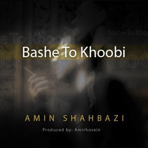 Amin Shahbazi – Bashe To Khobi