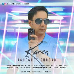 Karen – Asheghet Shodam