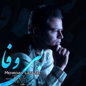 Mehrdad Layazal – Bi Vafa