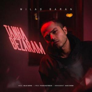Milad Baran – Tanha Bezaram