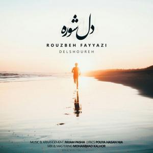 Rouzbeh Fayyazi – Delshoore
