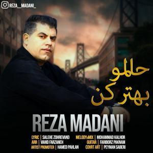 Reza Madani – Halamo Behtarkon