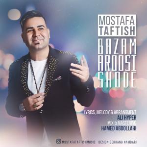 Mostafa Taftish – Bazam Aroosi Shode