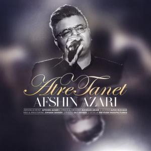Afshin Azari – Atre Tanet
