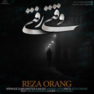 Reza Orang – Vaghti Rafti