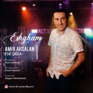 Amir Arsalan – Eshgham (Ft Cagla)