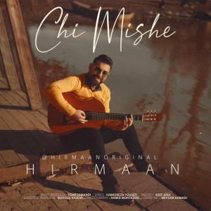 Hirmaan – Chi Mishe